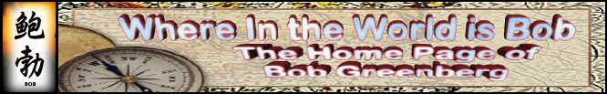 Where in the World is Bob - The Home Page of Bob Greenberg